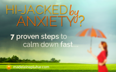 Hi-Jacked by Anxiety? 7 Proven Steps to Calm Down Fast